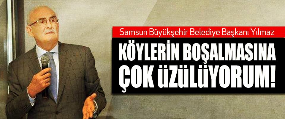 Samsun Büyükşehir Belediye Başkanı Yılmaz: Köylerin boşalmasına çok üzülüyorum!