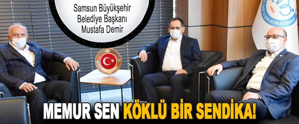 Samsun Büyükşehir Belediye Başkanı Mustafa Demir Memur Sen Köklü Bir Sendika!