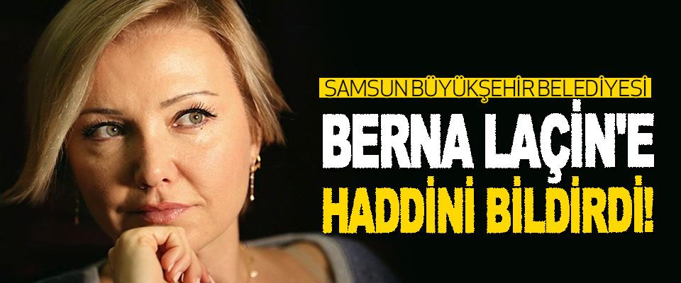 Samsun Büyükşehir Belediyesi Berna Laçin'e Haddini Bildirdi!