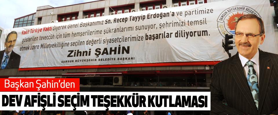Samsun Büyükşehir Belediye Başkanı Şahin'den Dev Afişli Seçim Teşekkür Kutlaması