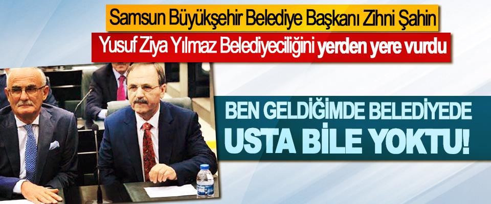 Samsun Büyükşehir Belediye Başkanı Zihni Şahin Yusuf Ziya Yılmaz Belediyeciliğini yerden yere vurdu