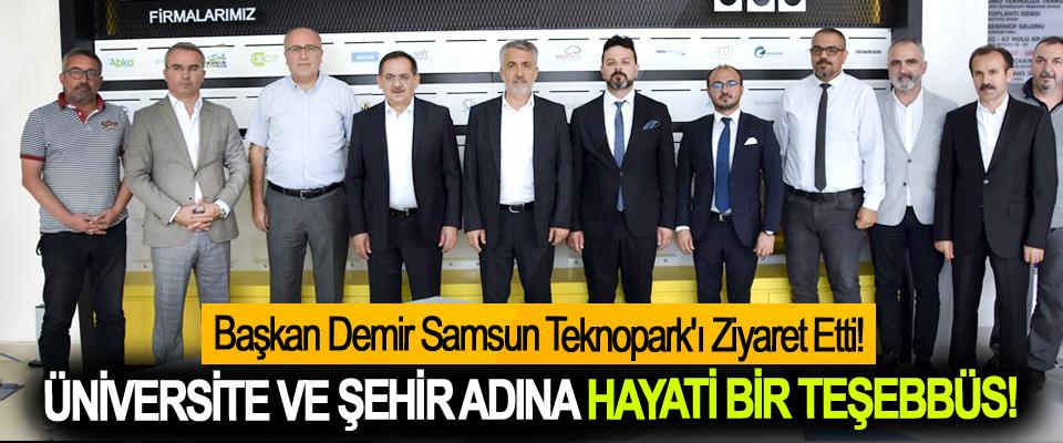 Samsun Büyükşehir Belediye Başkanı Demir Samsun Teknopark'ı Ziyaret Etti!
