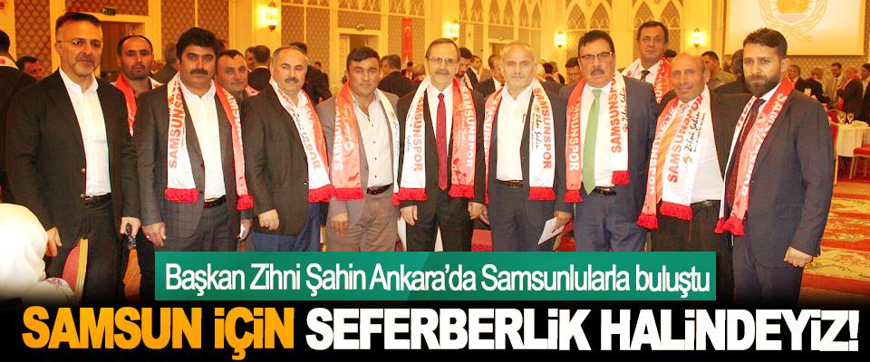 Samsun Büyükşehir Belediye Başkanı Zihni Şahin Ankara'da Samsunlularla buluştu