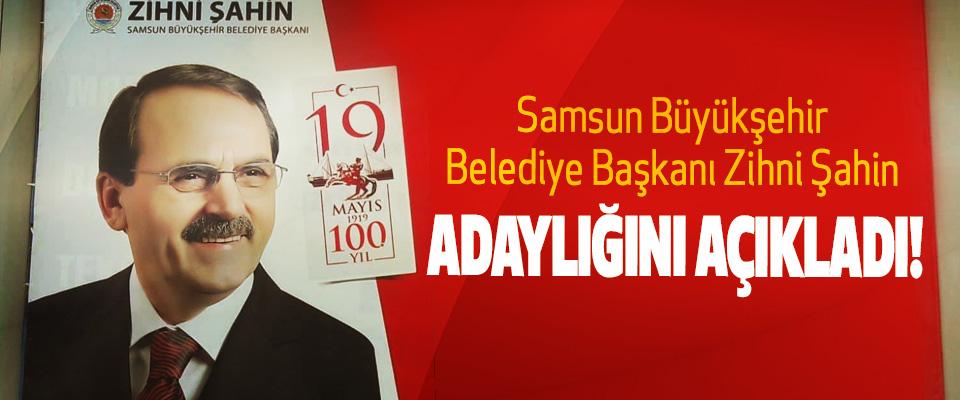 Samsun Büyükşehir Belediye Başkanı Zihni Şahin Adaylığını açıkladı!