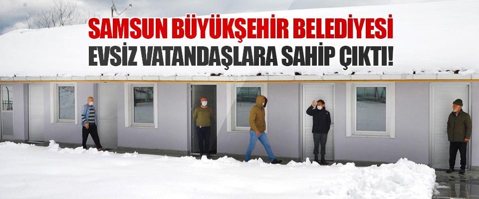 Samsun Büyükşehir Belediyesi Evsiz Vatandaşlara Sahip Çıktı!