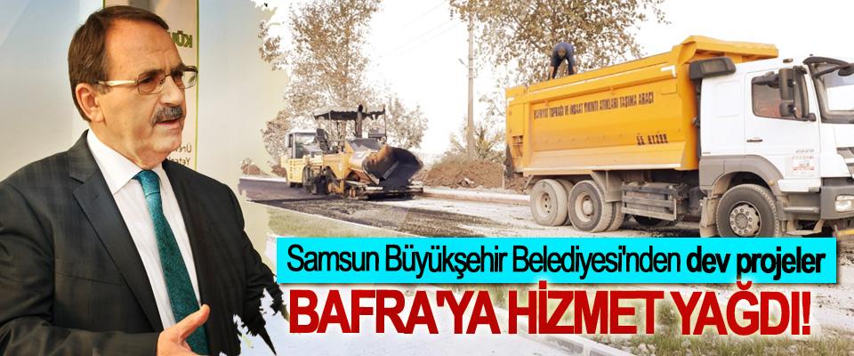 Samsun Büyükşehir Belediyesi'nden dev projeler