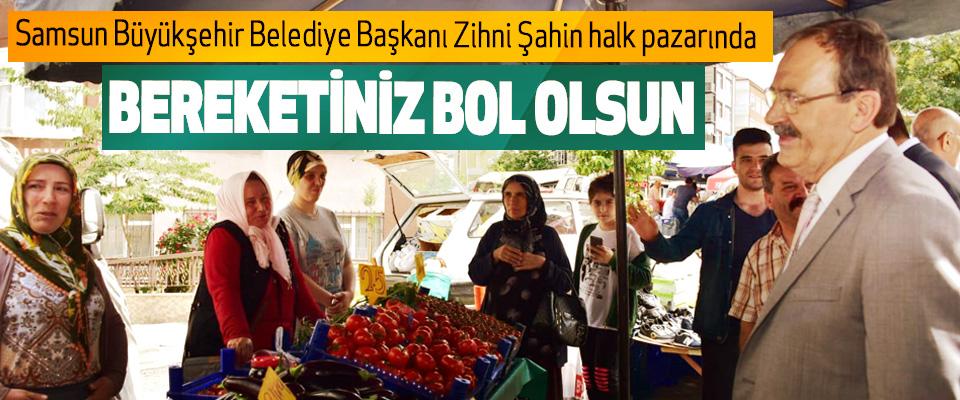 Samsun Büyükşehir Belediye Başkanı Zihni Şahin halk pazarında