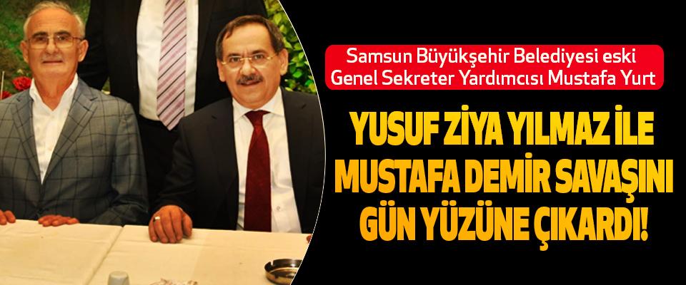 Yurt  Yusuf Ziya Yılmaz İle Mustafa Demir Savaşı Gün Yüzüne Çıktı!