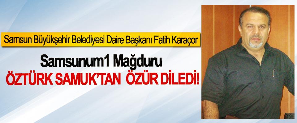 Samsun Büyükşehir Belediyesi Daire Başkanı Fatih Karaçor Samsunum1 Mağduru Öztürk Samuk'tan özür diledi!