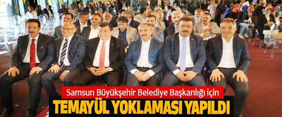 Samsun Büyükşehir Belediye Başkanlığı için Temayül Yoklaması Yapıldı