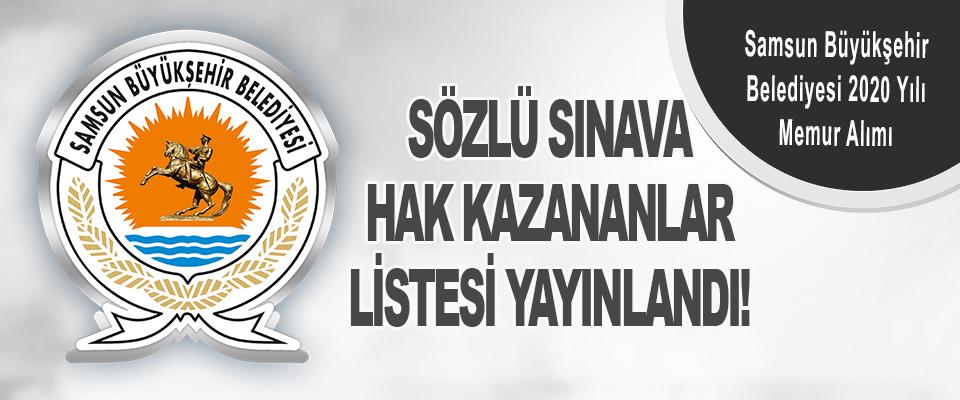 Samsun Büyükşehir Belediyesi 2020 Yılı Memur Alım Sözlü Sınava Hak Kazananlar Listesi Yayınlandı!
