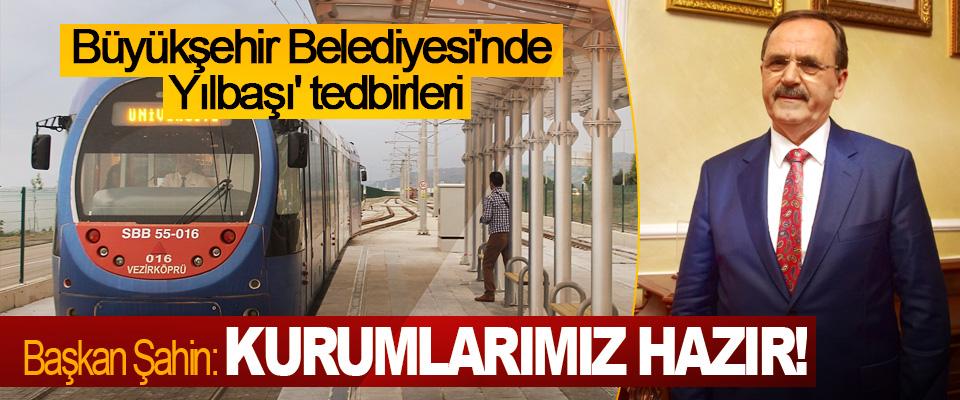 Samsun Büyükşehir Belediyesi'nden 'Yılbaşı' tedbirleri