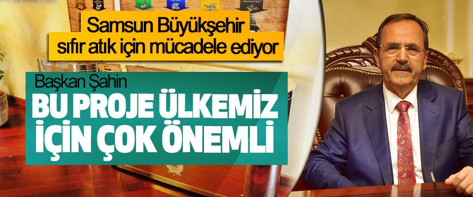 Samsun Büyükşehir sıfır atık için mücadele ediyor