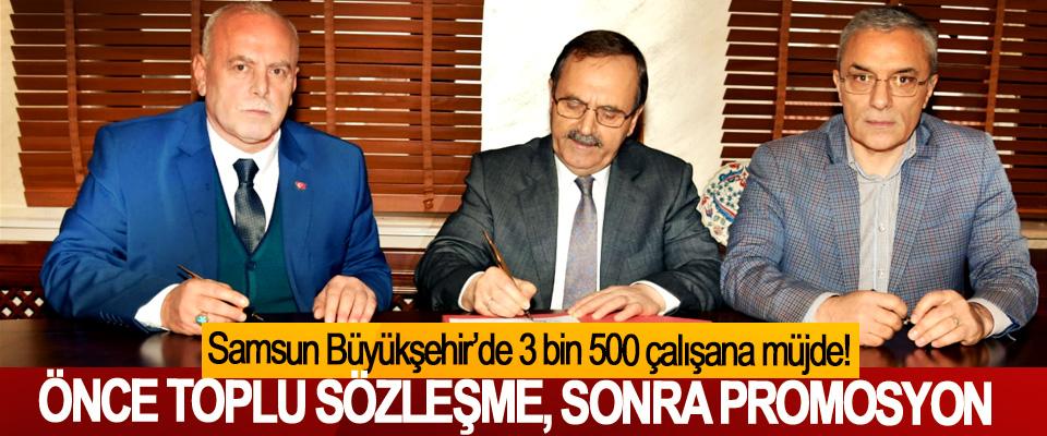 Samsun Büyükşehir'de 3 bin 500 çalışana müjde!