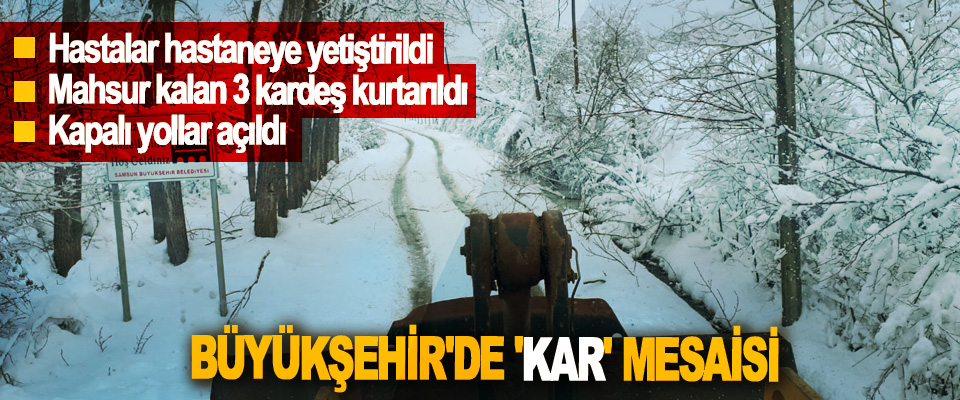 Samsun Büyükşehir'de 'Kar' Mesaisi