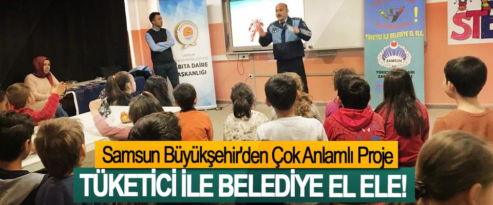 Samsun Büyükşehir'den Çok Anlamlı Proje; Tüketici ile belediye el ele!