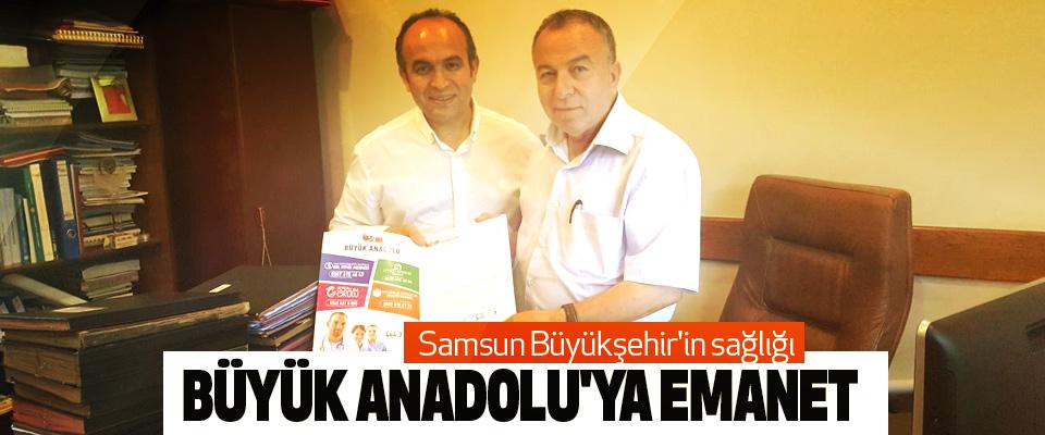 Samsun Büyükşehir'in Sağlığı  Büyük Anadolu'ya Emanet