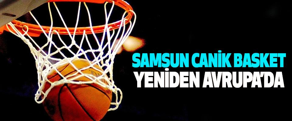 Samsun Canik Basket Yeniden Avrupa'da