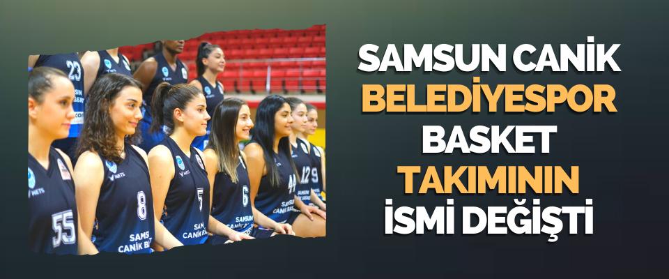 Samsun Canik Belediyespor Basket Takımının İsmi Değişti