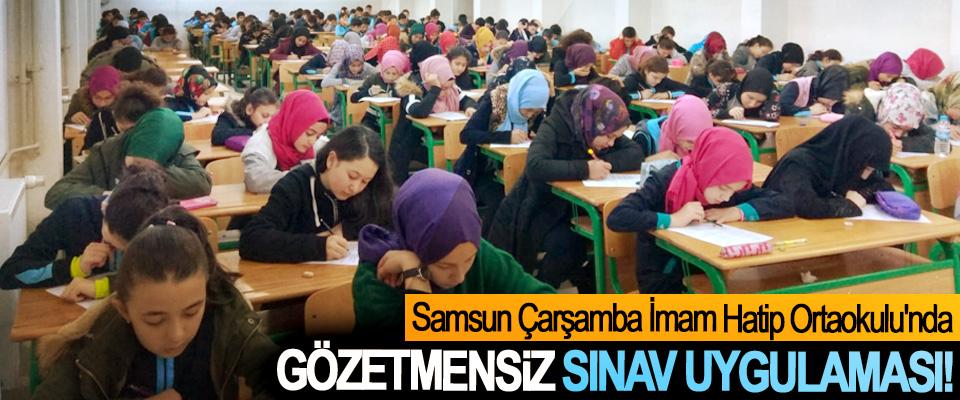 Samsun Çarşamba İmam Hatip Ortaokulu'nda Gözetmensiz sınav uygulaması!