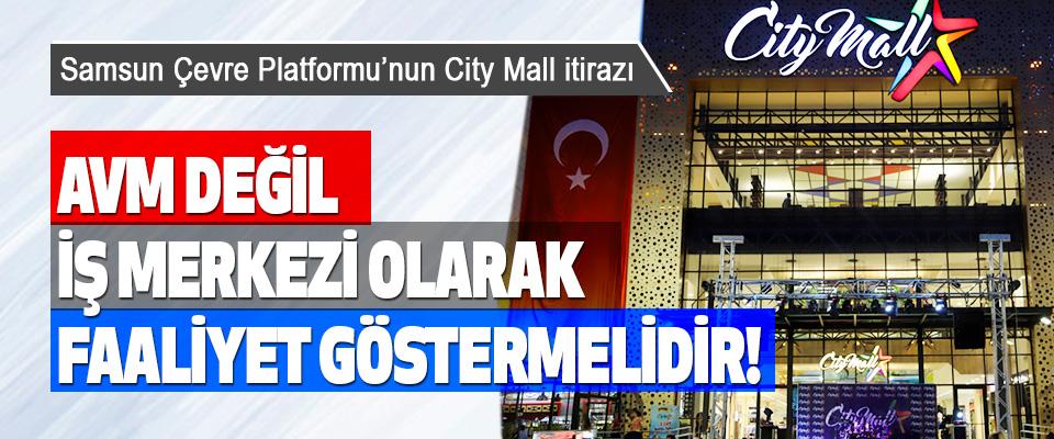 Samsun Çevre Platformu'nun City Mall itirazı