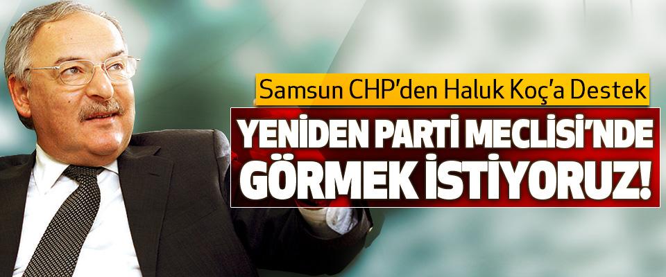 Samsun CHP'den Haluk Koç'a Destek