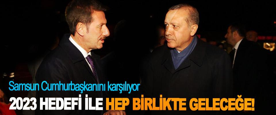 Samsun Cumhurbaşkanını karşılıyor
