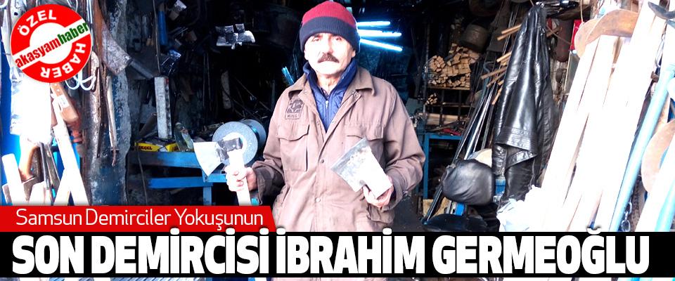Samsun Demirciler Yokuşunun  Son Demircisi İbrahim Germeoğlu