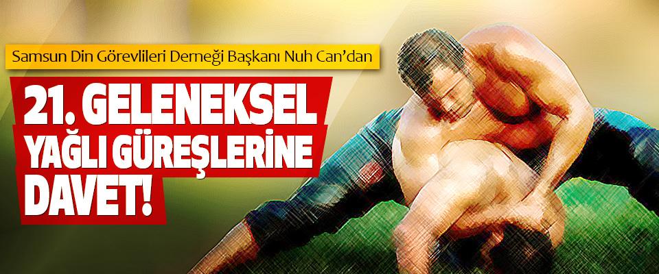 Samsun Din Görevlileri Derneği Başkanı Nuh Can'dan 21. Geleneksel yağlı güreşlerine davet!