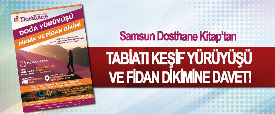 Samsun Dosthane Kitap'tan Tabiatı keşif yürüyüşü ve Fidan dikimine davet!