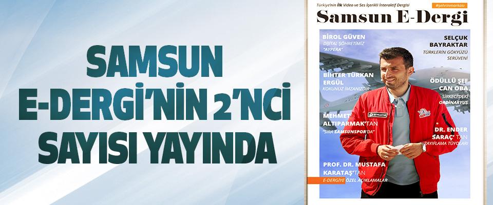 Samsun E-Dergi'nin 2'nci Sayısı Yayında
