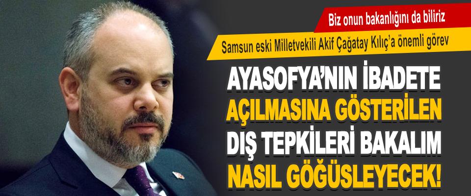 Samsun Eski Milletvekili Akif Çağatay Kılıç'a Önemli Görev