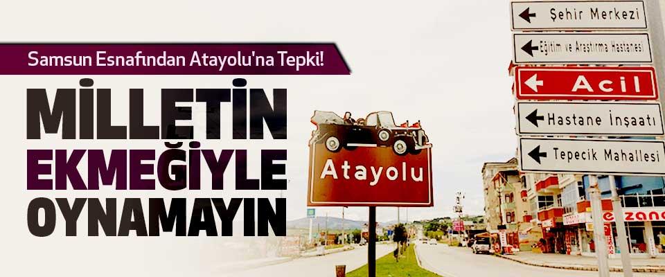 Samsun Esnafından Atayolu'na tepki!