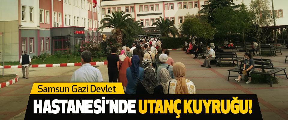 Samsun gazi devlet hastanesi'nde utanç kuyruğu!