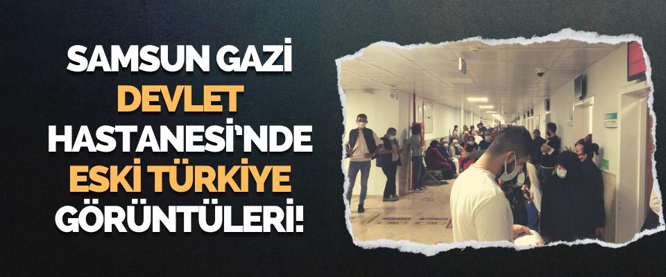Samsun Gazi Devlet Hastanesi'nde Eski Türkiye Görüntüleri!