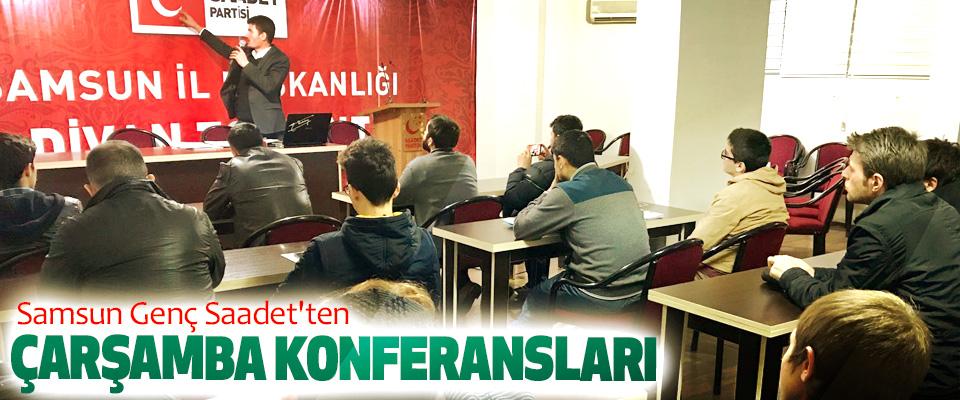 Samsun Genç Saadet'ten Çarşamba Konferansları
