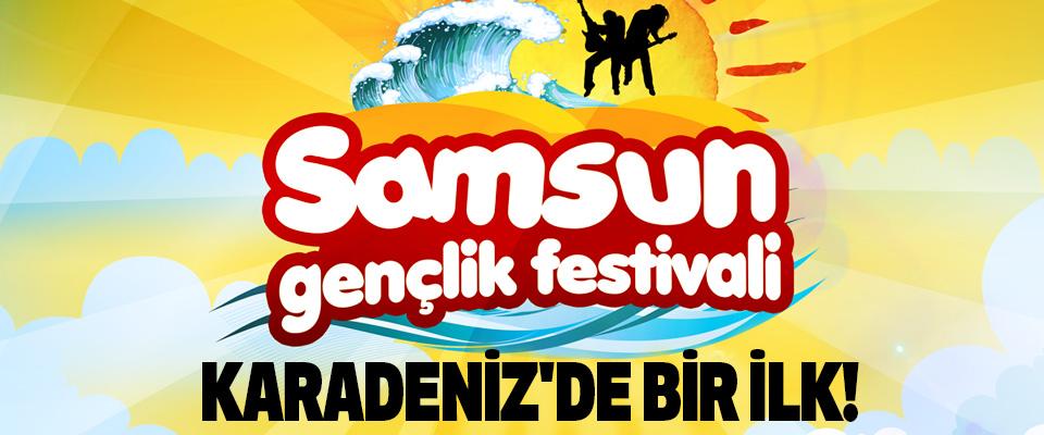 Samsun Gençlik Festivali başlıyor.