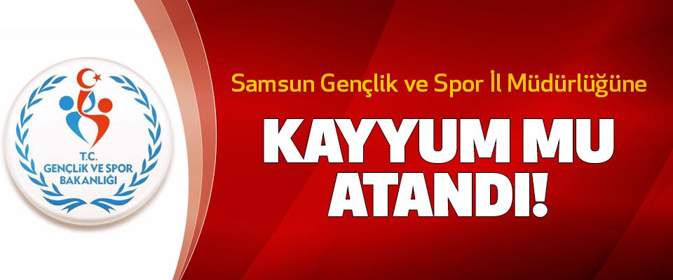 Samsun Gençlik ve Spor İl Müdürlüğüne Kayyum mu atandı!