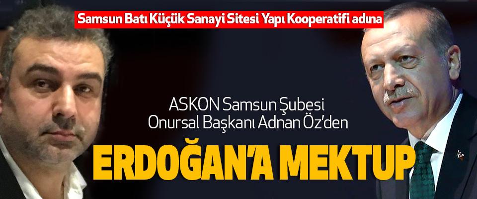 Samsun Batı Küçük Sanayi Sitesi Yapı Kooperatifi adına Adnan Öz'den Erdoğan'a Mektup
