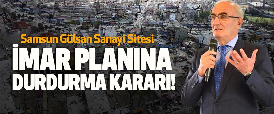 Samsun Gülsan Sanayi Sitesi İmar Planına Durdurma Kararı!