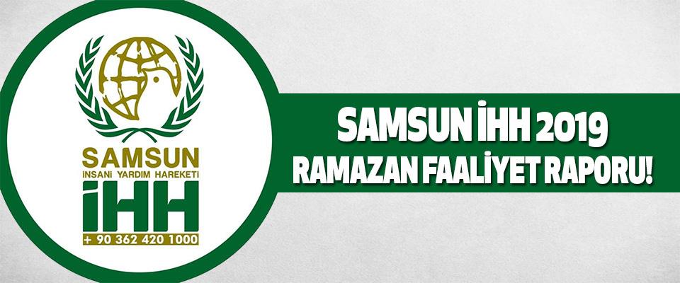 Samsun İHH 2019 Ramazan Faaliyet Raporu!