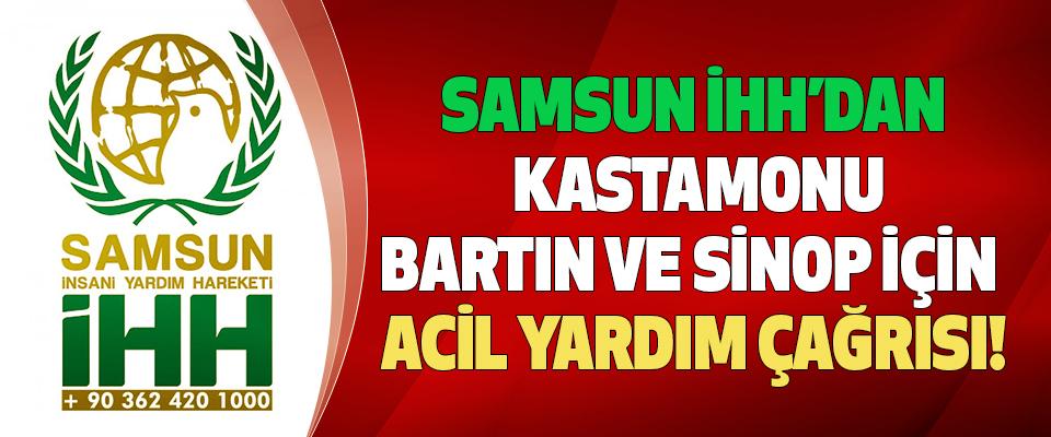 Samsun İHH'dan Kastamonu, Bartın Ve Sinop İçin Acil Yardım Çağrısı!