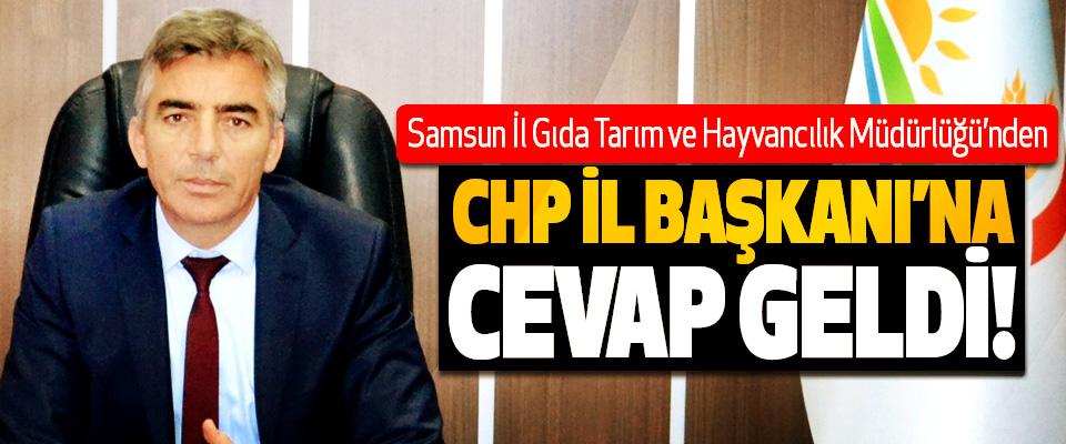 Samsun İl Gıda Tarım ve Hayvancılık Müdürlüğü'nden CHP İl Başkanı'na Cevap Geldi!