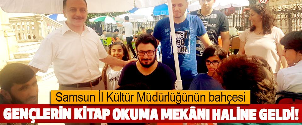 Samsun İl Kültür Müdürlüğünün bahçesi Gençlerin kitap okuma mekânı haline geldi!