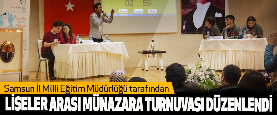 Samsun İl Milli Eğitim Müdürlüğü tarafından Liseler Arası Münazara Turnuvası Düzenlendi