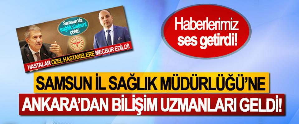 Samsun İl Sağlık Müdürlüğü'ne Ankara'dan Bilişim Uzmanları Geldi!