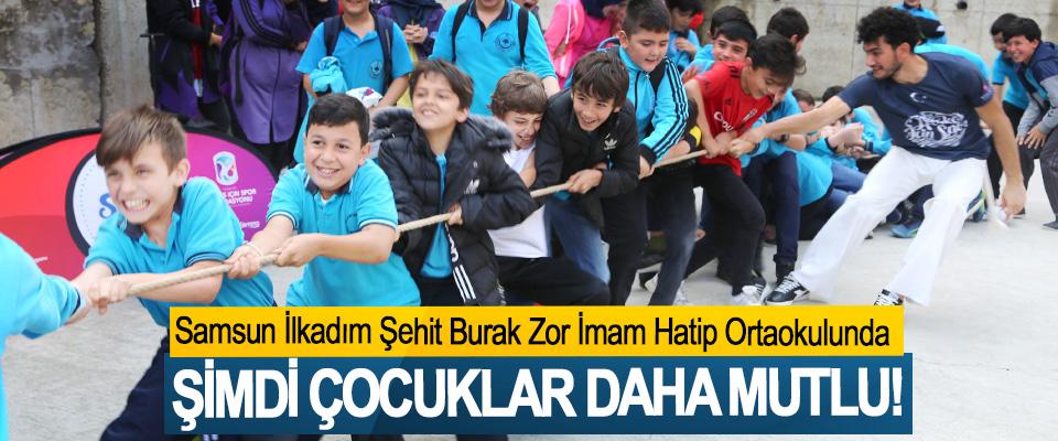 Samsun İlkadım Şehit Burak Zor İmam Hatip Ortaokulunda Şimdi çocuklar daha mutlu!