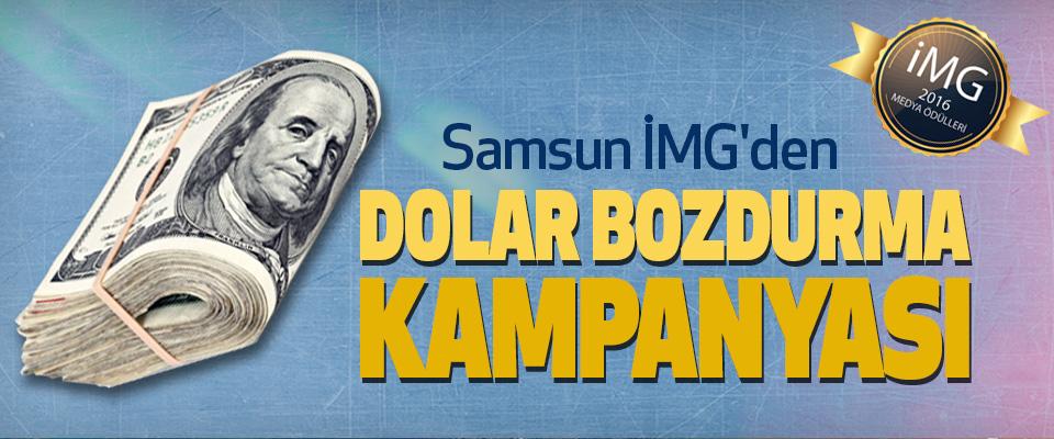 Samsun İMG'den Dolar Bozdurma Kampanyası