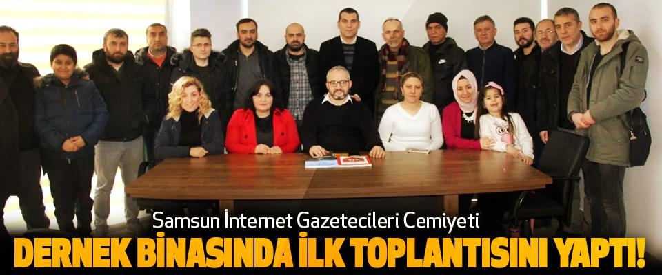 Samsun İnternet Gazetecileri Cemiyeti Dernek binasında ilk toplantısını yaptı!
