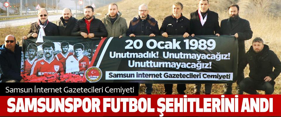 Samsun İnternet Gazetecileri Cemiyeti Samsunspor Futbol Şehitlerini Andı